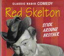 (Audio release) Red Skelton Stick Around Brother