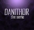 DaniThor, The Serie