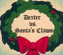 Dexter Vs. Santa's Claws