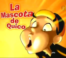 La mascota de Quico