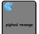 Pighoul Revenge
