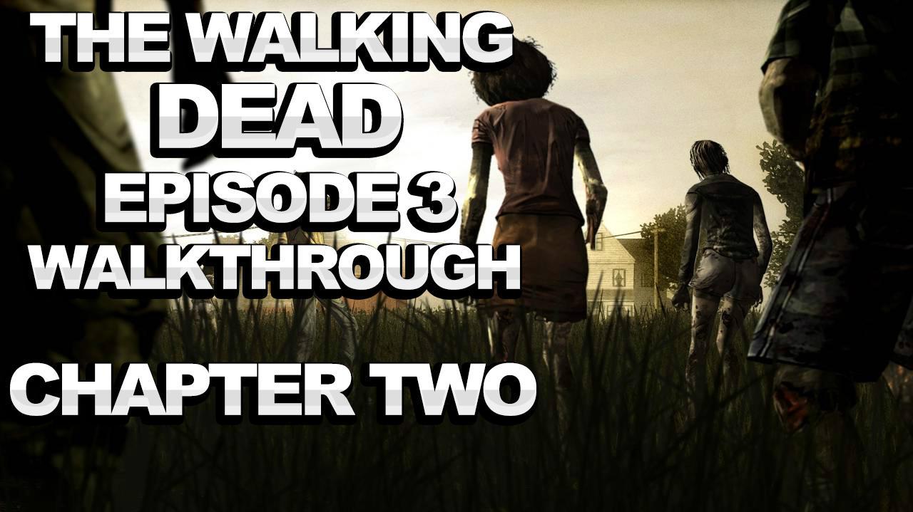 The Walking Dead Episode 3 Walkthrough - *SPOILERS* - Chapter 2