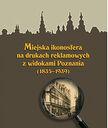 Miejska ikonosfera na drukach reklamowych z widokami Poznania.jpg