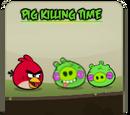 Pig Killing Time