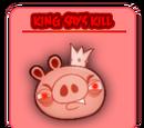 King Says Kill