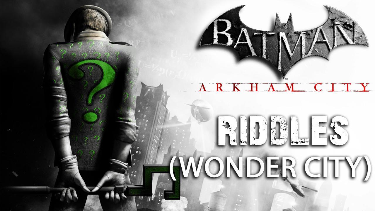 Batman Arkham City - Wonder City Riddles