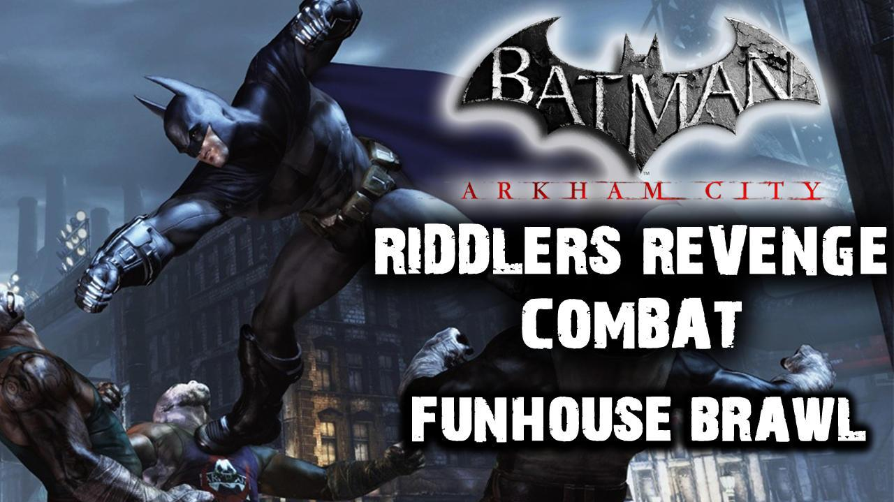 Batman Arkham City - Riddler's Revenge Funhouse Brawl (Combat Map)