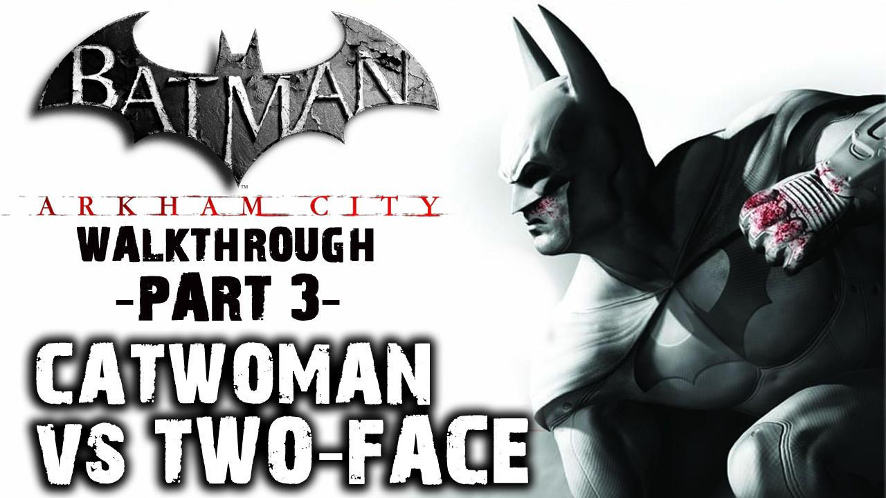 Batman Arkham City - Catwoman vs Two-Face (Boss) - Walkthrough (Part 3)