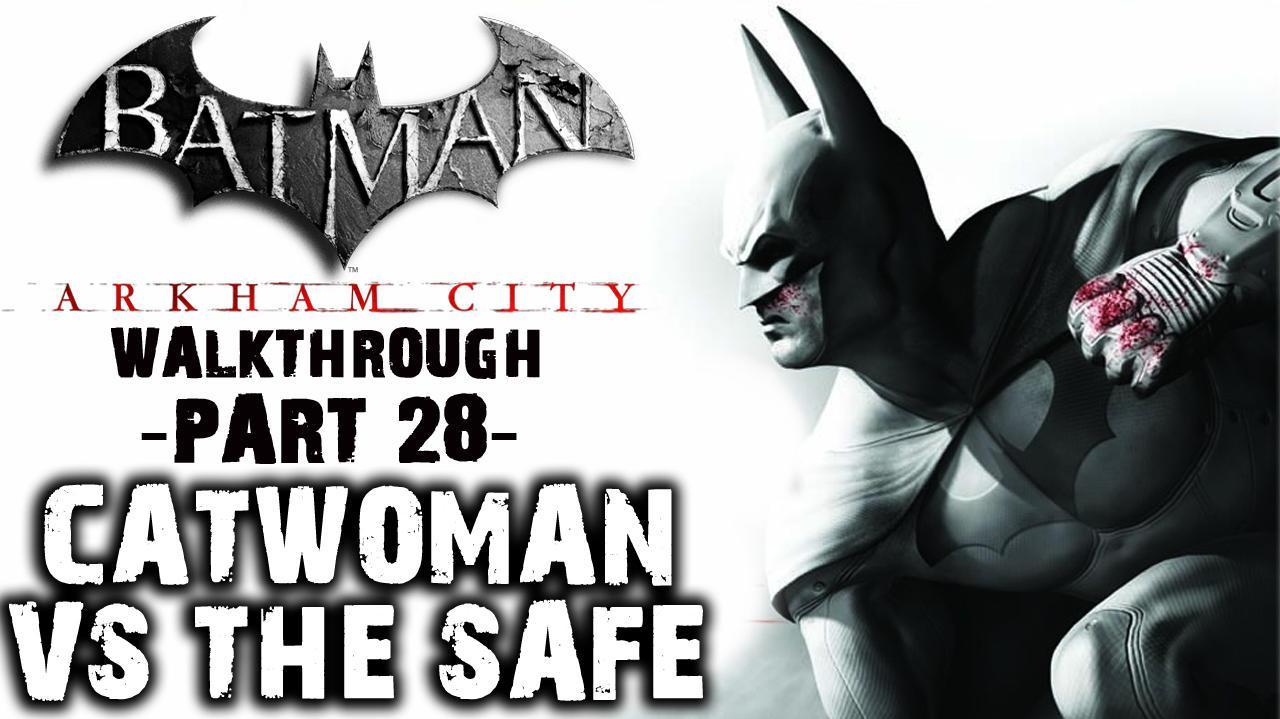 Batman Arkham City - Catwoman 3 - Walkthrough (Part 28)