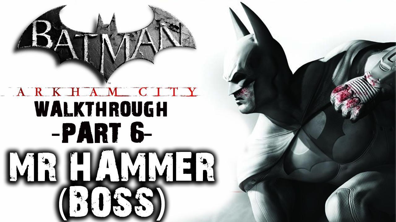 Batman Arkham City - Mr. Hammer (Boss) - Walkthrough (Part 6)