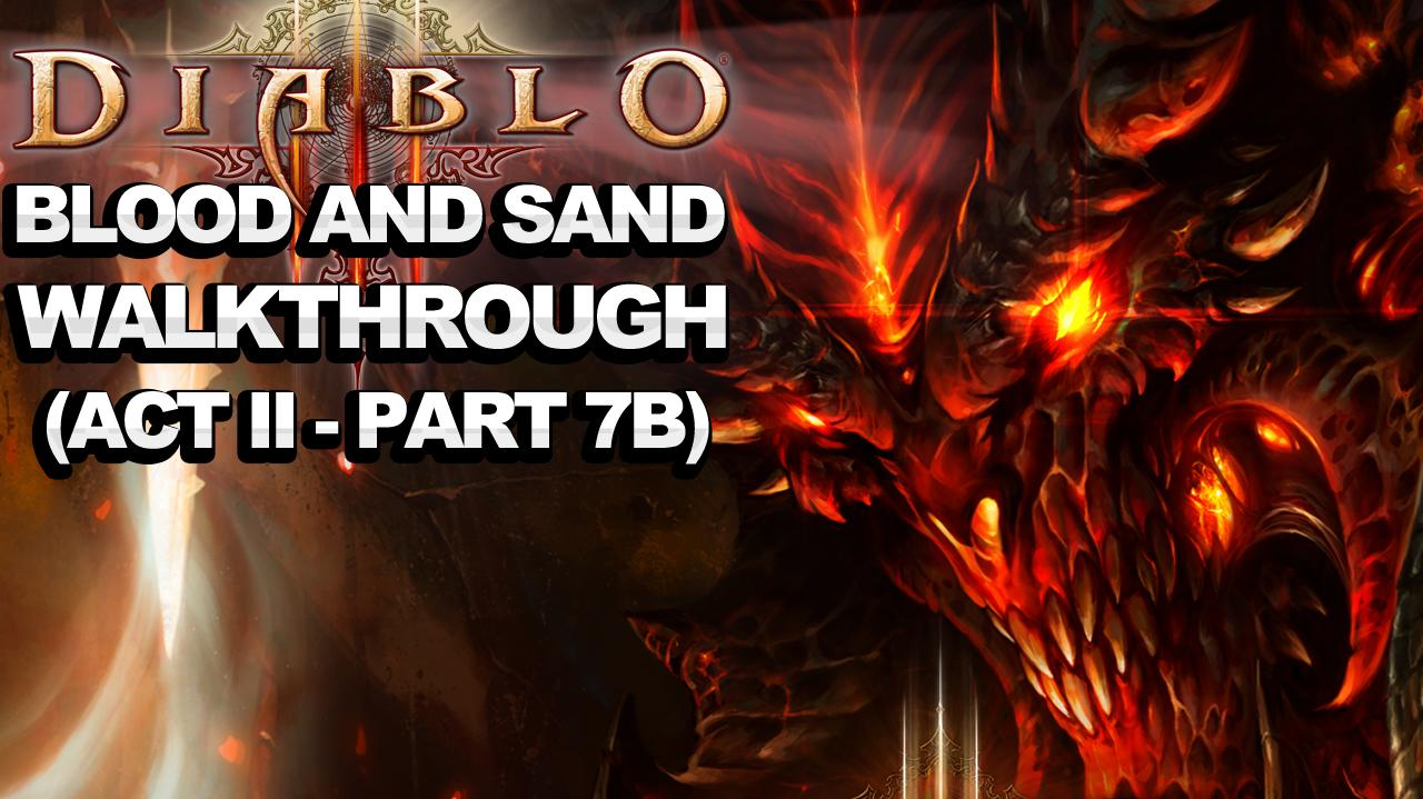 Diablo 3 - Blood and Sand (Act 2 - Part 7b)