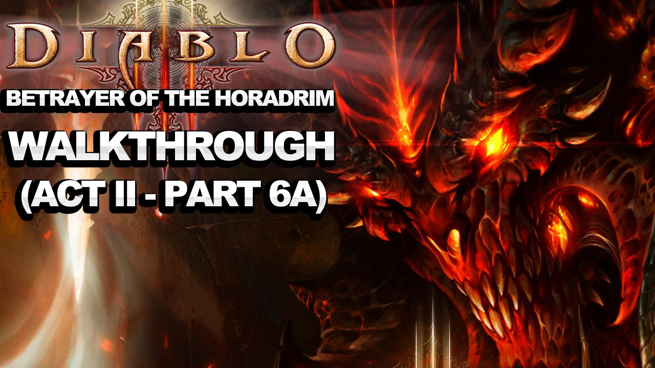 Diablo 3 - Betrayer of the Horadrim (Act 2 - Part 6a)