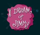 I Dream of Jimmy