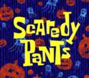 Scaredy Pants (transcript)