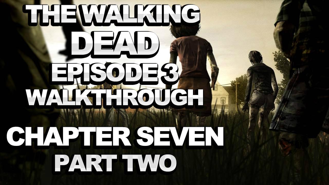 The Walking Dead Episode 3 Walkthrough - *SPOILERS* - Chapter 7 part 2