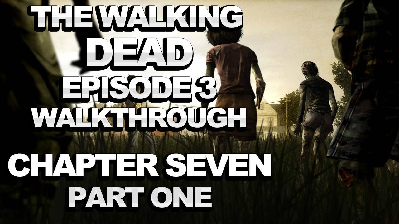 The Walking Dead Episode 3 Walkthrough - *SPOILERS* - Chapter 7 part 1