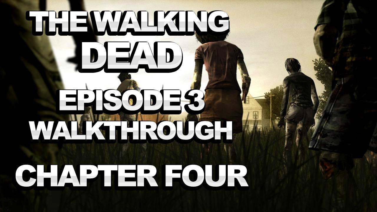 The Walking Dead Episode 3 Walkthrough - *SPOILERS* - Chapter 4