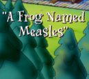 A Frog Named Measles