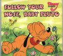 Follow Your Nose, Baby Pluto
