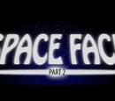 Space Face Part 2/Transcript