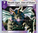 Death Liger, Lion of Chaos