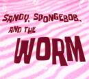Sandy, SpongeBob, and the Worm (transcript)