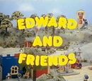 Edward and Friends