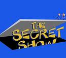 The Secret Show