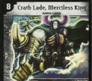 Crath Lade, Merciless King