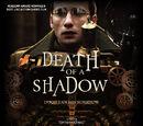 Death of a Shadow (Dood van een Schaduw)