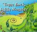 Come Back, Little Monster