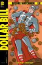 Before Watchmen Dollar Bill Vol 1 1 Variant A.jpg