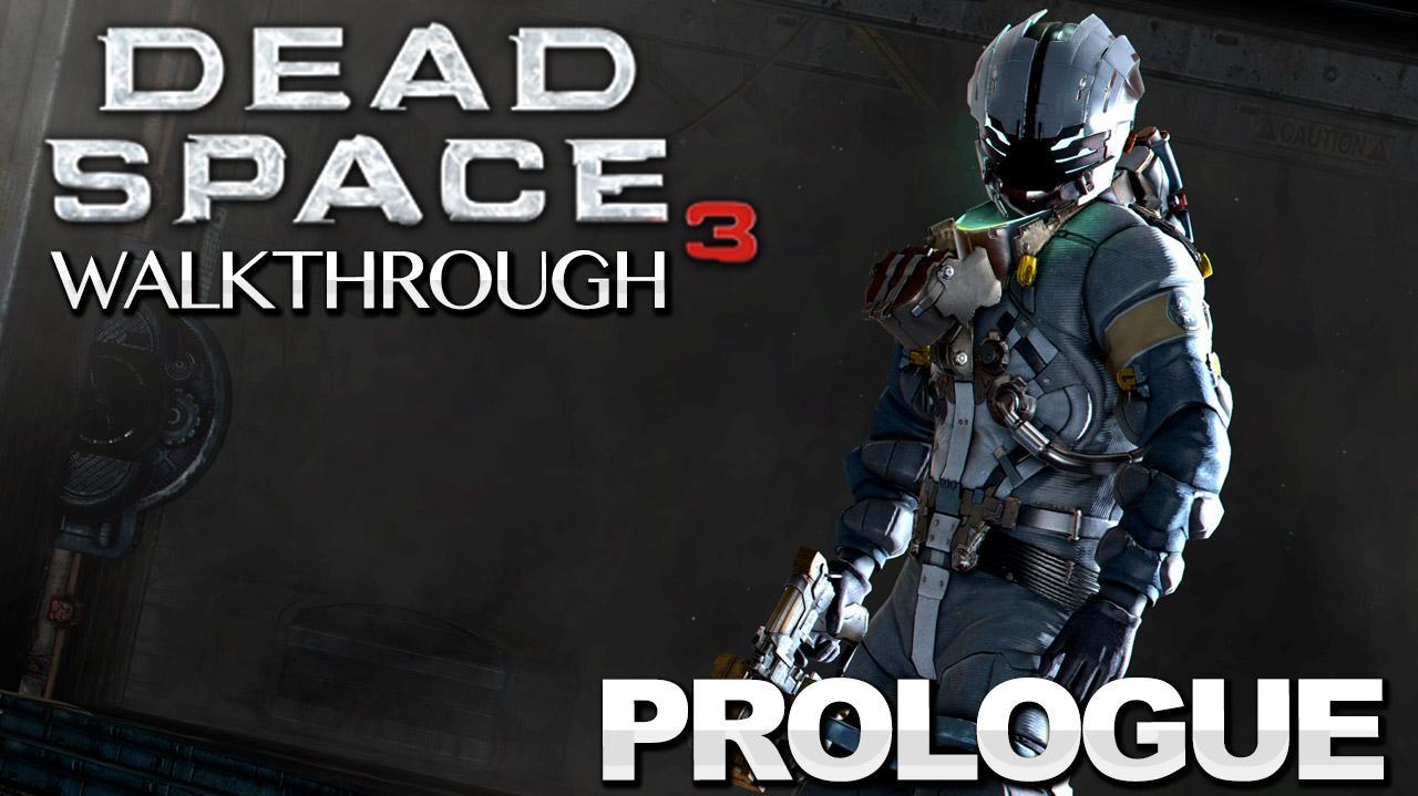 Dead Space 3 Walkthrough - Prologue (Part 1)