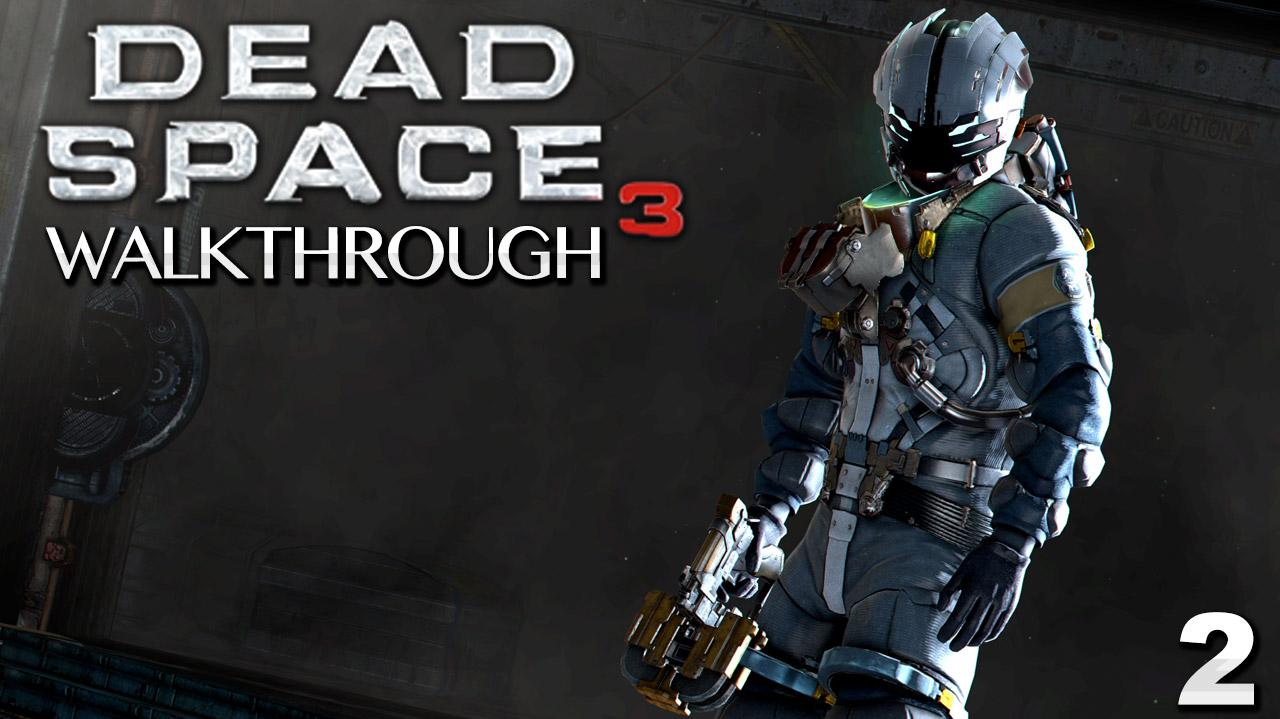 Dead Space 3 Walkthrough - Chapter 2 On Your Own (Part 2)