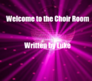 Welcome to the Choir Room