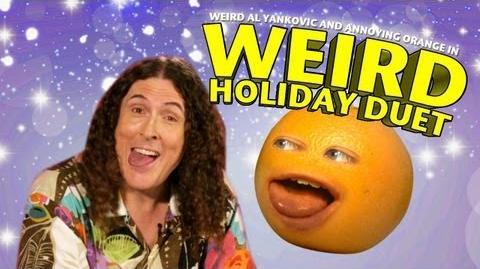 Annoying Orange - Weird Al Holiday Duet!