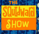 The Squidward Show