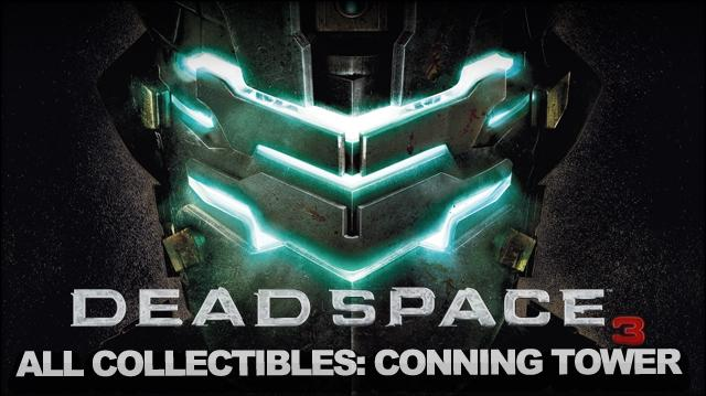 Dead Space 3 - Full Collectable Walkthrough - Chapter 5 Optional Mission Conning Tower