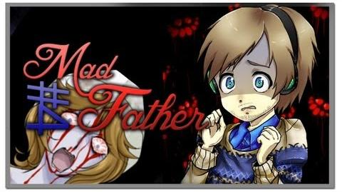 Mad Father - Part 4
