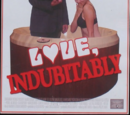 Love, Indubitably