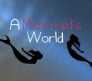 A Mermaid's World (AMermaidWorld)