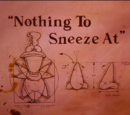 Nothing To Sneeze At