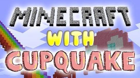 Minecraft with Cupquake