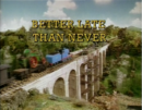 BetterLateThanNeverUStitlecard2.png