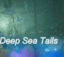 Deep Sea Tails