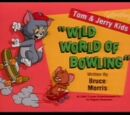 Wild World of Bowling