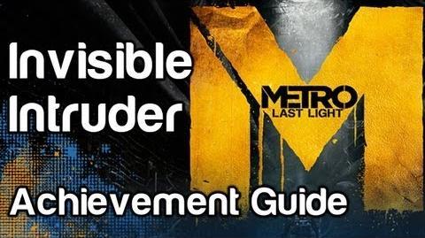 Invisible Intruder - Metro Last Light Achievement Guide