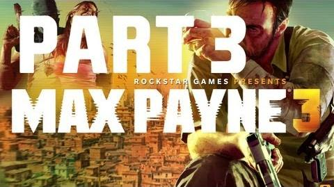 Max Payne 3 - Walkthrough Gameplay - Part 3 Chapter 3 - Just Another Day At The Office