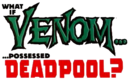 Venom Deadpool What If Vol 1 Logo.png
