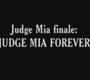 Judge Mia Forever/Gallery